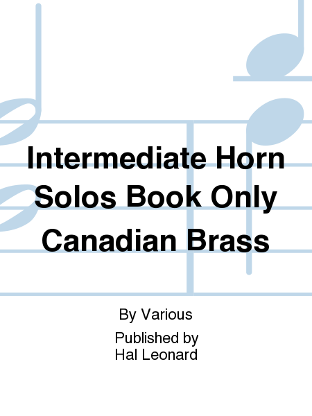 Intermediate Horn Solos Book Only Canadian Brass