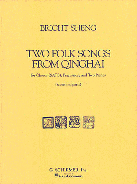 Two Folk Songs From Qinghai (1990) - Chorus SATB, Percussion, & 2 Pianos