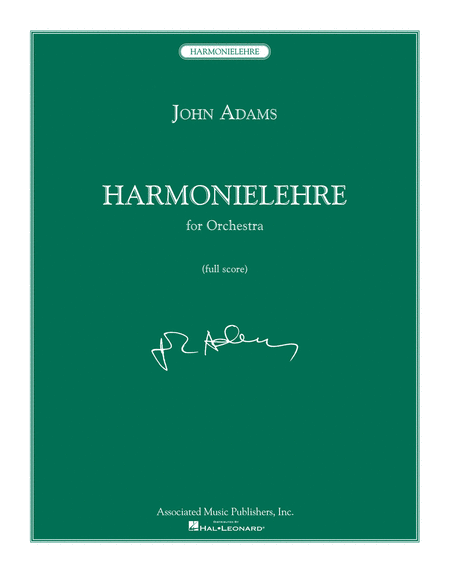 """John Adams' """"Harmonielehre"""" and the Ghosts of Late Romanticism"""