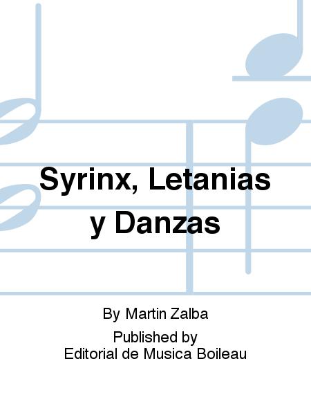Syrinx, Letanias y Danzas