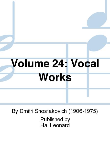 Volume 24: Vocal Works