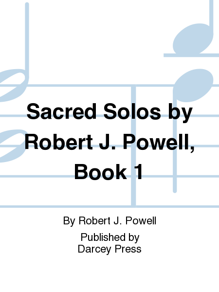 Sacred Solos by Robert J. Powell, Book 1