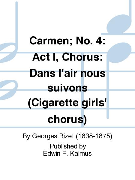Carmen; No. 4: Act I, Chorus: Dans l'air nous suivons (Cigarette girls' chorus)