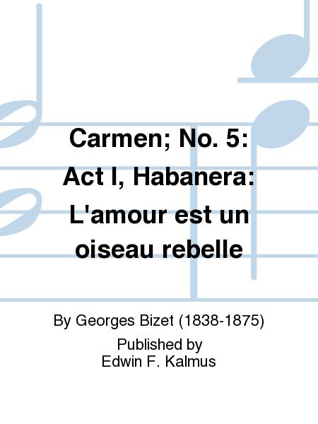 Carmen; No. 5: Act I, Habanera: L'amour est un oiseau rebelle