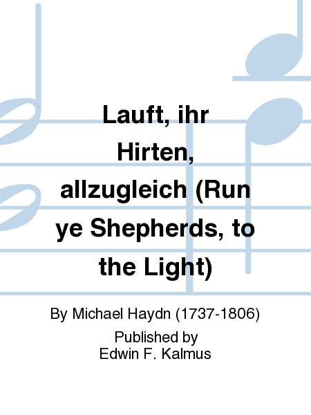 Lauft, ihr Hirten, allzugleich (Run ye Shepherds, to the Light)