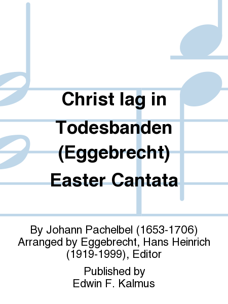 Christ lag in Todesbanden (Eggebrecht) Easter Cantata