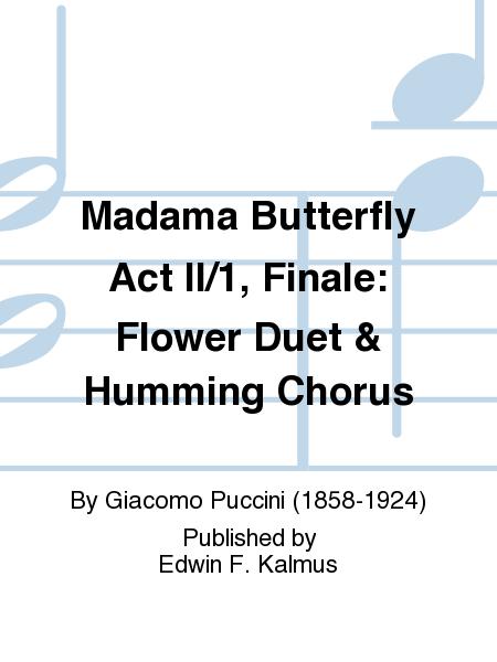 Madama Butterfly Act II/1, Finale: Flower Duet & Humming Chorus