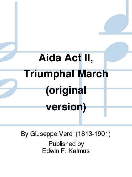 Aida Act II, Triumphal March (original version)