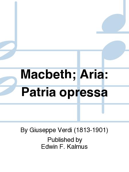 Macbeth; Aria: Patria opressa
