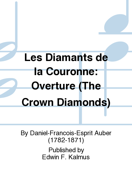Les Diamants de la Couronne: Overture (The Crown Diamonds)
