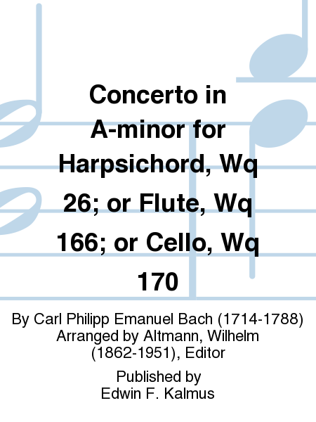 Concerto in A-minor for Harpsichord, Wq 26; or Flute, Wq 166; or Cello, Wq 170