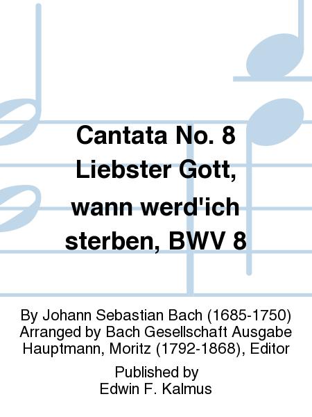 Cantata No. 8 Liebster Gott, wann werd'ich sterben, BWV 8