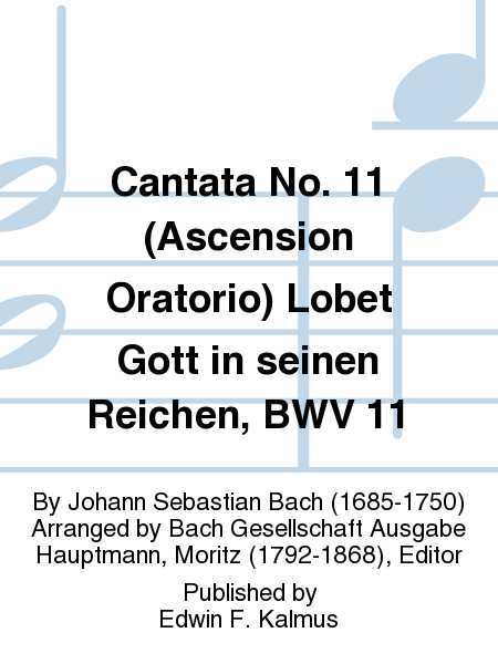 Cantata No. 11 (Ascension Oratorio) Lobet Gott in seinen Reichen, BWV 11