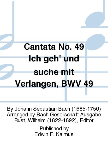 Cantata No. 49 Ich geh' und suche mit Verlangen, BWV 49