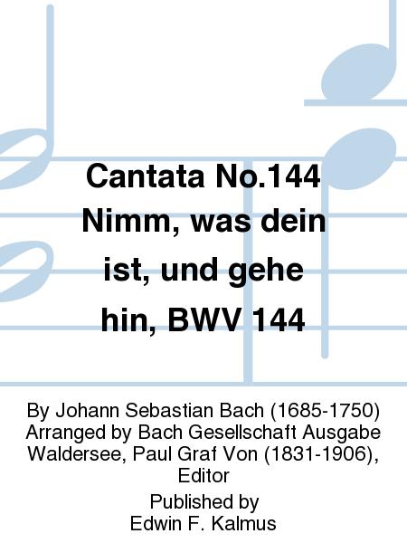 Cantata No.144 Nimm, was dein ist, und gehe hin, BWV 144