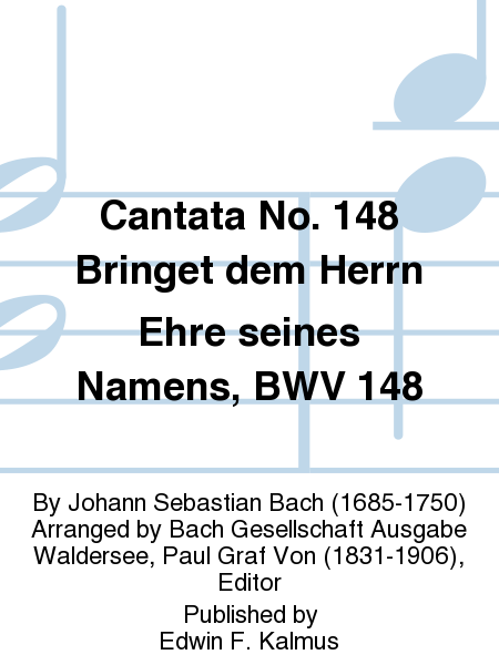 Cantata No. 148 Bringet dem Herrn Ehre seines Namens, BWV 148