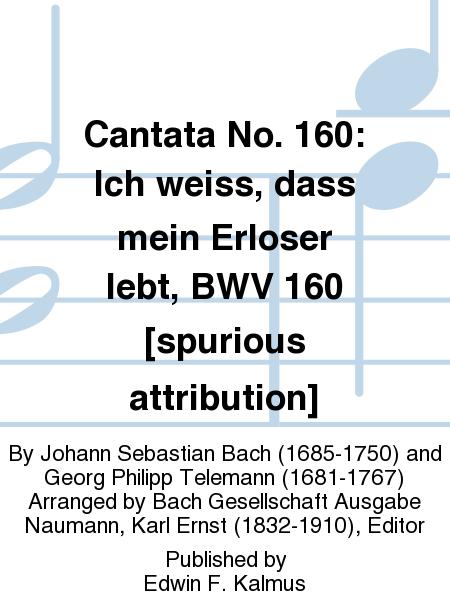Cantata No. 160: Ich weiss, dass mein Erloser lebt, BWV 160 [spurious attribution]