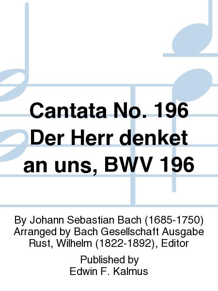 Cantata No. 196 Der Herr denket an uns, BWV 196