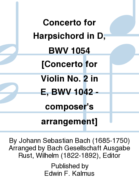 Concerto for Harpsichord in D, BWV 1054 [Concerto for Violin No. 2 in E, BWV 1042 - composer's arrangement]