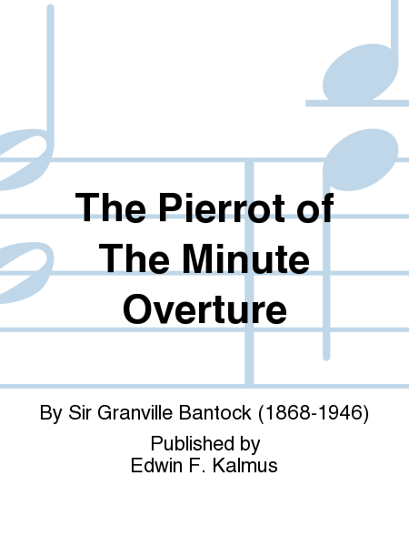 The Pierrot of The Minute Overture