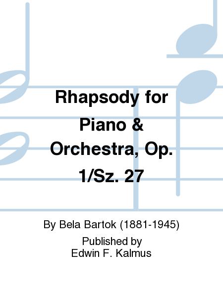 Rhapsody for Piano & Orchestra, Op. 1/Sz. 27
