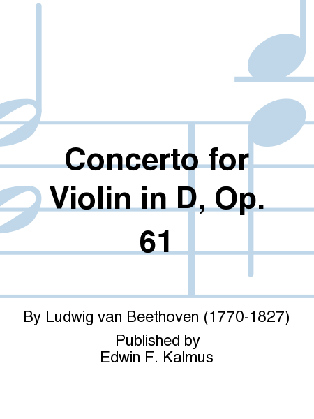 Concerto for Violin in D, Op. 61
