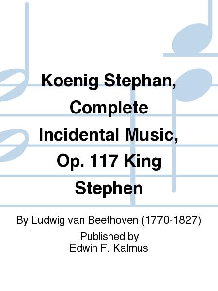 Koenig Stephan, Complete Incidental Music, Op. 117 King Stephen