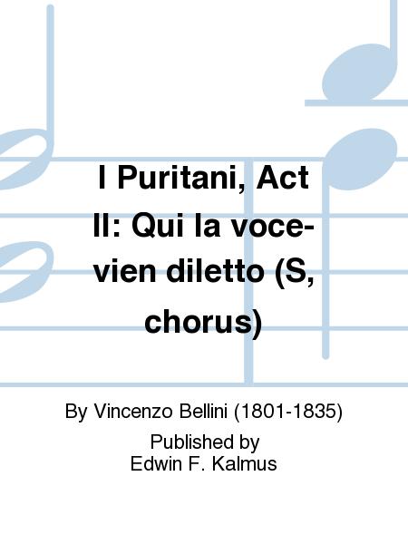 I Puritani, Act II: Qui la voce-vien diletto (S, chorus)