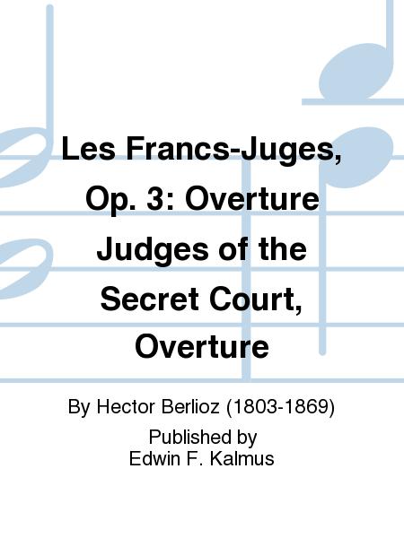 Les Francs-Juges, Op. 3: Overture Judges of the Secret Court, Overture