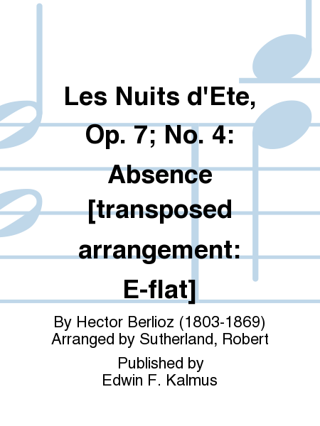 Les Nuits d'Ete, Op. 7; No. 4: Absence [transposed arrangement: E-flat]