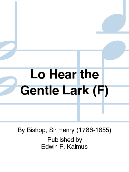 Lo Hear the Gentle Lark (F)