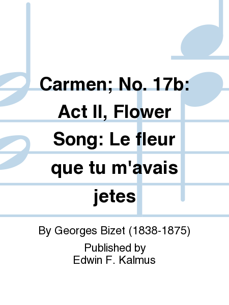 Carmen; No. 17b: Act II, Flower Song: Le fleur que tu m'avais jetes