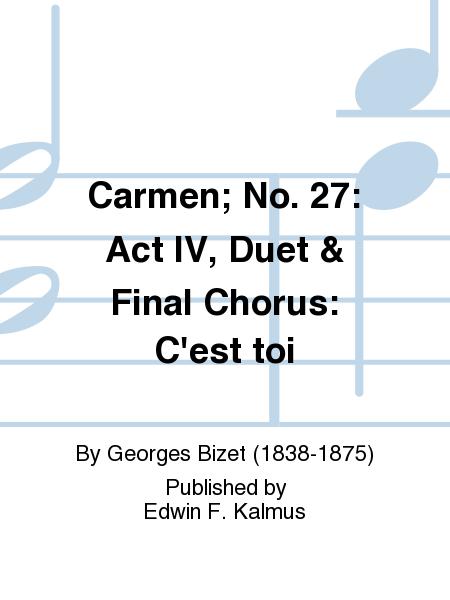 Carmen; No. 27: Act IV, Duet & Final Chorus: C'est toi