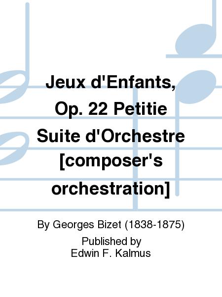 Jeux d'Enfants, Op. 22 Petitie Suite d'Orchestre [composer's orchestration]