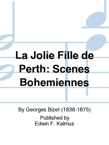 La Jolie Fille de Perth: Scenes Bohemiennes