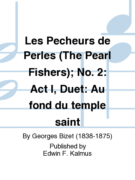 Les Pecheurs de Perles (The Pearl Fishers); No. 2: Act I, Duet: Au fond du temple saint