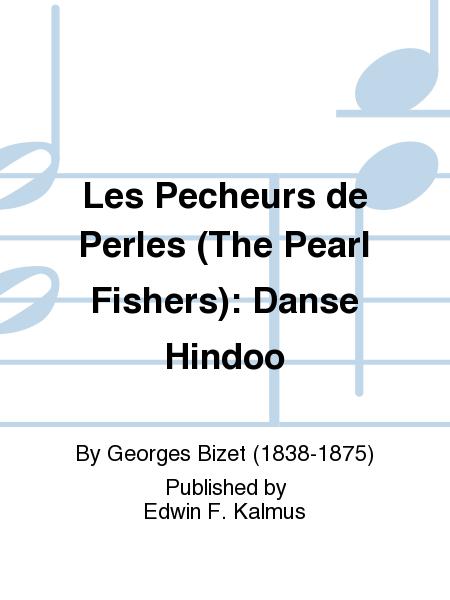 Les Pecheurs de Perles (The Pearl Fishers): Danse Hindoo