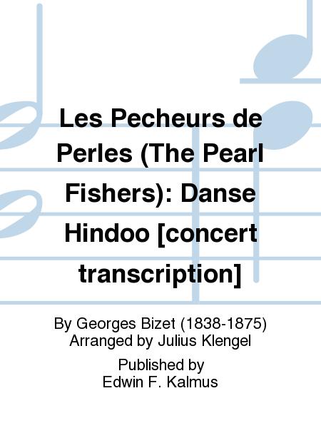 Les Pecheurs de Perles (The Pearl Fishers): Danse Hindoo [concert transcription]