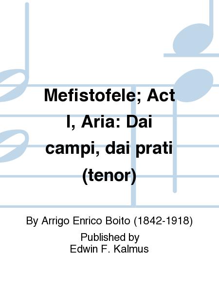 Mefistofele; Act I, Aria: Dai campi, dai prati (tenor)