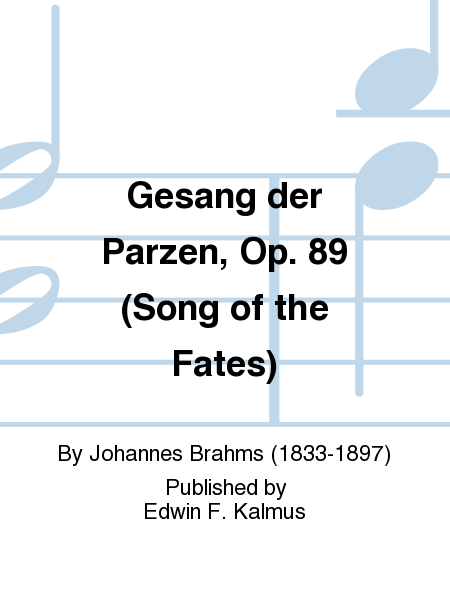 Gesang der Parzen, Op. 89 (Song of the Fates)