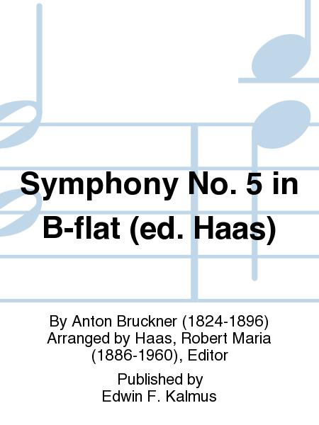 Symphony No. 5 in B-flat (ed. Haas)