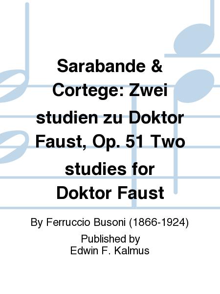 Sarabande & Cortege: Zwei studien zu Doktor Faust, Op. 51 Two studies for Doktor Faust