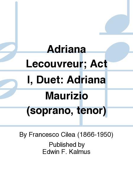 Adriana Lecouvreur; Act I, Duet: Adriana Maurizio (soprano, tenor)