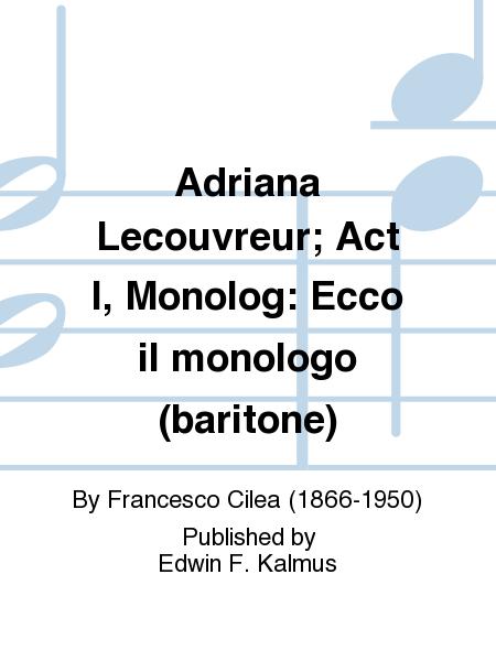 Adriana Lecouvreur; Act I, Monolog: Ecco il monologo (baritone)