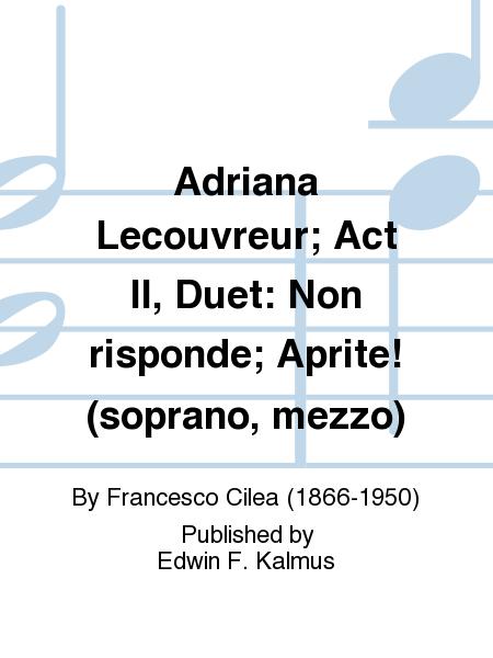 Adriana Lecouvreur; Act II, Duet: Non risponde; Aprite! (soprano, mezzo)