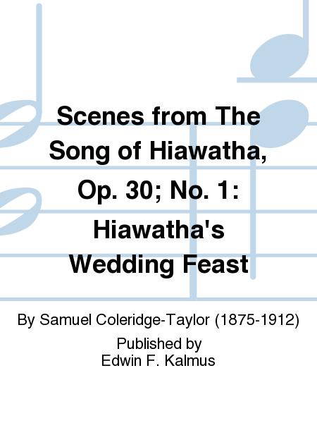 Scenes from The Song of Hiawatha, Op. 30; No. 1: Hiawatha's Wedding Feast