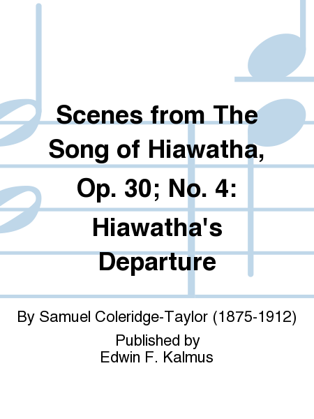 Scenes from The Song of Hiawatha, Op. 30; No. 4: Hiawatha's Departure