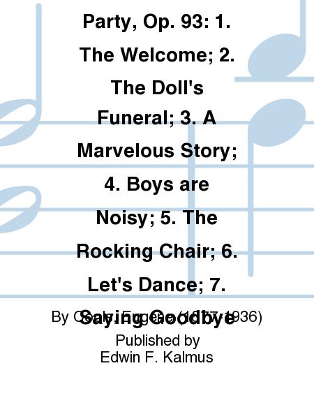Our Daughters' Party, Op. 93: 1. The Welcome; 2. The Doll's Funeral; 3. A Marvelous Story; 4. Boys are Noisy; 5. The Rocking Chair; 6. Let's Dance; 7. Saying Goodbye