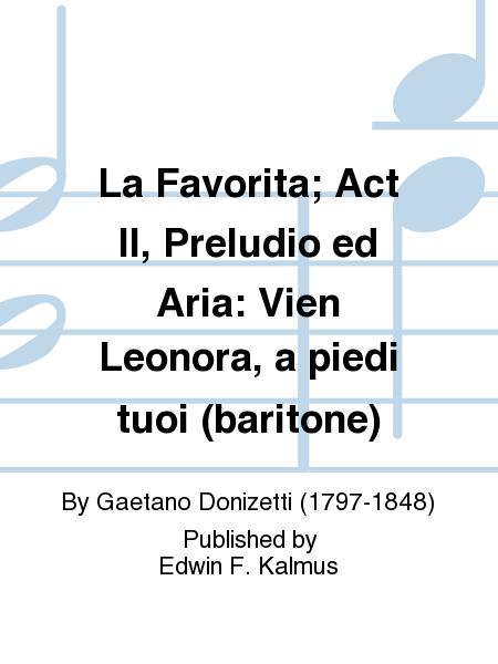 La Favorita; Act II, Preludio ed Aria: Vien Leonora, a piedi tuoi (baritone)