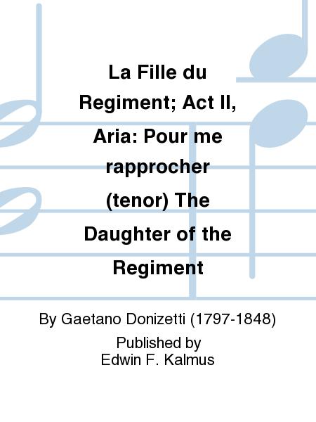 La Fille du Regiment; Act II, Aria: Pour me rapprocher (tenor) The Daughter of the Regiment